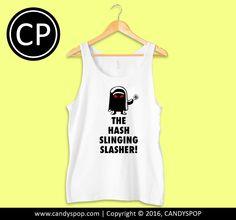 The Hash Slinging Slasher TankTop for Men, Women, Girl, Boy, Teen, Apparel, Style, Inspired, Design