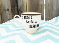 Hey, I found this really awesome Etsy listing at https://www.etsy.com/listing/217373459/mudblood-teacup-proud-to-be-a-mudblood