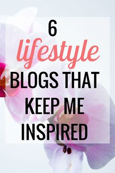 6 Lifestyle Blogs That Keep Me Inspired - Very Erin