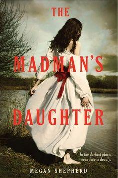 The Madman's Daughter (The Madman's Daughter #1) by Megan Shepherd ---- {11/28/2016}
