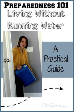 Living Without Running Water: A practical guide. Have you ever tried living without water? This lady did and she learned a LOT!