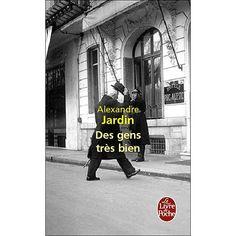 Alexandre Jardin - Des gens très bien