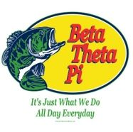 Beta Theta Pi-All day, every day!