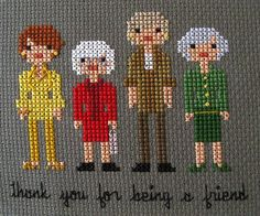 Golden Girls Cross Stitch - Michael would love this!