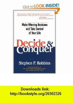 Decide and Conquer Make Winning Decisions and Take Control of Your Life (0076092024477) Stephen P. Robbins , ISBN-10: 0131425013  , ISBN-13: 978-0131425019 ,  , tutorials , pdf , ebook , torrent , downloads , rapidshare , filesonic , hotfile , megaupload , fileserve