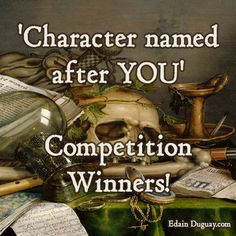 Congratulations to Dionne Schulz, a character will be named after you and I will contact you shortly. Well done, Dionne. :) ~ Edain Duguay