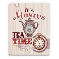 """Click Wall Art Wood Slats It's Always Tea Time Graphic Art on Plaque in Red Size: 24"""" H x 20"""" W x 1"""" D"""