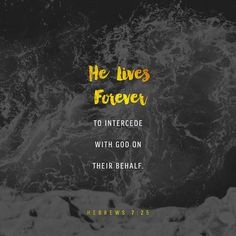 Therefore He is able also to save forever (completely, perfectly, for eternity) those who come to God through Him, since He always lives to intercede and intervene on their behalf [with God]. HEBREWS 7:25 AMP http://bible.com/1588/heb.7.25.AMP