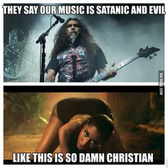 So true... It's difficult to be a metalhead... When you listen to music or headbang people watch you like you worship satan in the free time...>=(