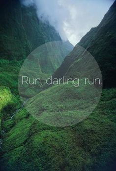 Run, darling. Run. It looks like so much fun to just sprint through there and to never stop