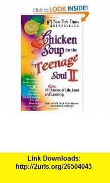Chicken Soup for the Teenage Soul II (9781558746169) Jack Canfield, Mark Victor Hansen, Kimberly Kirberger , ISBN-10: 1558746161  , ISBN-13: 978-1558746169 ,  , tutorials , pdf , ebook , torrent , downloads , rapidshare , filesonic , hotfile , megaupload , fileserve