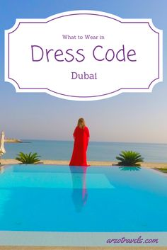 "What to Wear in Dubai as a Woma? If you are unsure what you can and cannot wear read the post ""How to Dress as Women in Dubai""."