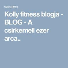 Kolly fitness blogja - BLOG - A csirkemell ezer arca..