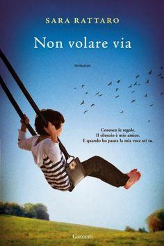 Non volare via - Sara Rattaro - Libro - Garzanti - Super Elefanti bestseller Best Books To Read, Good Books, Ibs, Baseball Cards, Reading, Children, Sports, Mothers, Books