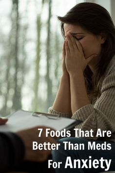 7 Foods that are better than med for anxiety. Great natural remedies for anxiety.