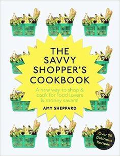 The Savvy Shopper's Cookbook: Amazon.co.uk: Amy Sheppard: 9781785035968: Books