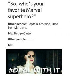 If someone tells me that Peggy Carter is not a superhero, I will fight them.