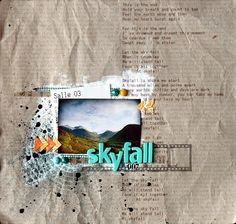 """""""Skyfall"""" scrapbook LO. With the song lyrics to """"Skyfall"""" from the James Bond movie of the same name. ;) I love that she scrapbooked her movie ticket, too. Very cute."""