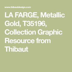 LA FARGE, Metallic Gold, T35196, Collection Graphic Resource from Thibaut