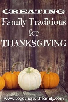 Specific traditions you can do with your family on Thanksgiving!