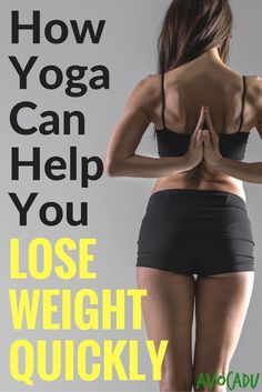 How Yoga Can Help You Lose Weight Quickly | Avocadu.com