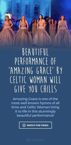 Beautiful Performance Of Amazing Grace By Celtic Woman Will Give You Chills Praise Songs