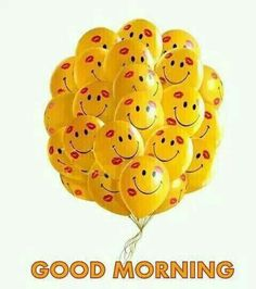 Smile Balloon Good Morning smile balloon good morning good morning quotes good morning sayings good morning image quotes image quotes for morning Latest Good Morning Images, Good Morning Picture, Good Morning Good Night, Morning Pictures, Good Morning Friends, Good Morning Wishes, Morning Messages, Morning Quotes, Morning Gif