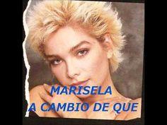 A CAMBIO DE QUE .-. MARISELA .-. - YouTube