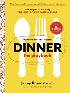 Family Dinner on your New Year's Resolution List? Here's everything you need to make it happen: New York Times Bestselling DINNER: THE PLAYBOOK.