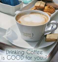 coffee might be good for you..? I'll take that!