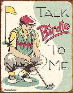 Talk Birdie Tin Sign …