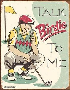 Talk Birdie Tin Sign …