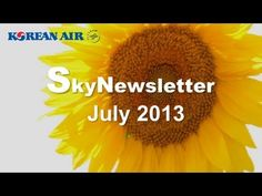 July 2013, Korean Air Monthly Video Newsletter [HD]