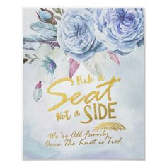 Pick A Seat Not A Side Wedding Watercolor Floral Poster  Pick A Seat Not A Side Wedding Watercolor Floral Poster  $10.10  by ReadyCardCard