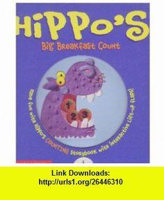 Hippos Big Breakfast Count (9780439381765) Keith Faulkner, Jonathan Lamber , ISBN-10: 0439381762  , ISBN-13: 978-0439381765 ,  , tutorials , pdf , ebook , torrent , downloads , rapidshare , filesonic , hotfile , megaupload , fileserve