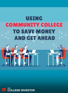 How To Use Community College To Save Money And Get Ahead College Costs, Saving For College, Investing Money, Saving Money, Student Loan Forgiveness, Student Loan Debt, Managing Your Money, Community College