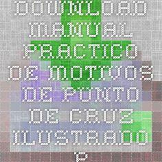 Manual Practico De Motivos Punto Cruz Irado Por Carol Y John Wood Irados