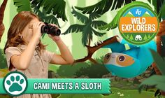 Cami meets a SLOTH! Watch for the sweet sloth facts, and stay for a totally radical sloth high-five! Have fun and PLAY WILD!