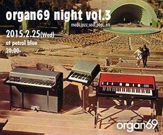 2015.2.25(Wed)20:00~atpetrolblueオルガン音楽を楽しもう企画organ69night、月一定期イベントとなりました。今回はシ...