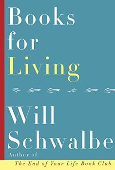 Books for Living by Will Schwalbe https://www.amazon.com/dp/0385353545/ref=cm_sw_r_pi_dp_x_FcUnybWNYA9EA