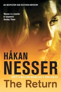 The Return: Van Veeteren Mysteries Book 3 (The Van Veeteren Series) by Hakan Nesser, http://www.amazon.co.uk/dp/B004E9T0GS/ref=cm_sw_r_pi_dp_RjyTtb1VA6GMB
