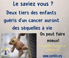 Le saviez vous? Deux tiers des enfants qui guérissent de leur cancer ont des séquelles importantes, à vie. On peut faire mieux, non? Cancer, Teddy Bear, Searching, Children, Teddy Bears, Teddybear