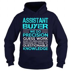 ASSISTANT BUYER We Do Precision Guess Work Knowledge T Shirts, Hoodie…