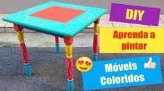 DIY - Aprenda a pintar móveis e deixe sua casa mais colorida!