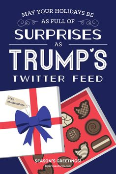 May Your Holidays be as Full of Surprises as Trump's Twitter Feed  #InspiringAction #BipartisanCards