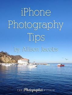 4 Simple Tips For Better iPhone Photography - The Photographer Within : The Photographer Within