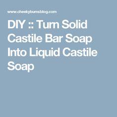 DIY :: Turn Solid Castile Bar Soap Into Liquid Castile Soap