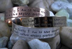 """Pooh quote bracelet - How lucky I am to have something that makes saying goodbye so hard...Are you or someone you care about relocating far away from friends and family?  This cuff is a sweet gift to show them how blessed you feel to have them in your life.  It's a quote from Winnie the Pooh and it says """"How lucky I am to have something that makes saying goodbye so hard"""".   She will think of you every time she wears it."""