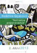 Akademska slikarka, mag. Krešimira Gojanović: »Notranje potovanje«