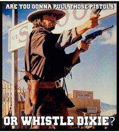 Clint in Outlaw Josey Wales Clint Eastwood Quotes, Eastwood Movies, Western Quotes, Cowboy Quotes, Josey Wales Quotes, I Movie, Movie Stars, Best Movie Lines, Favorite Movie Quotes